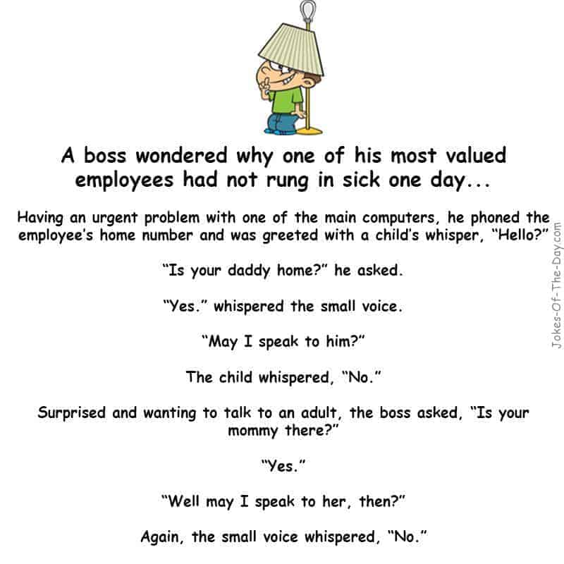 A boss is looking for an employee that didn't come to work. When he calls the man's home, what he learns is hilarious - funny story
