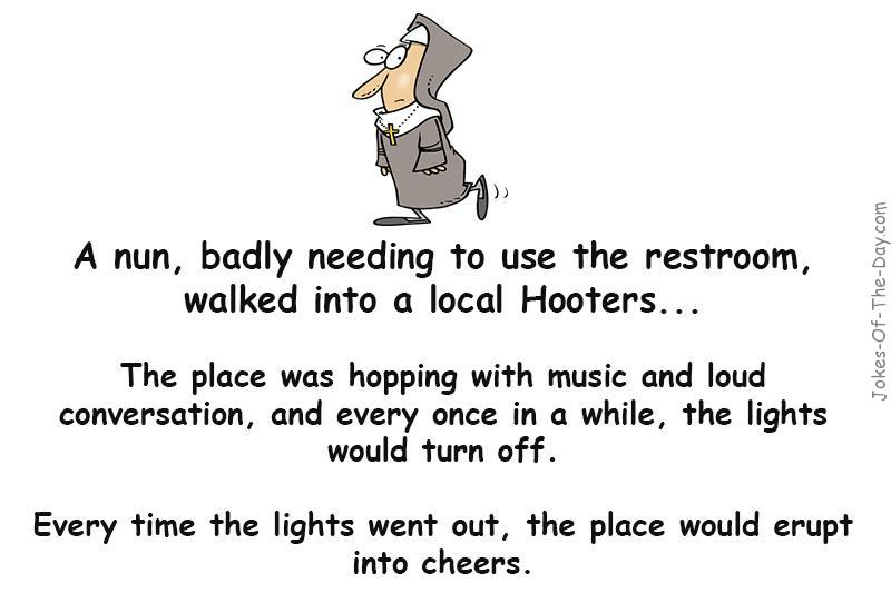 A nun needs to use the restroom and goes into Hooters - joke of the day