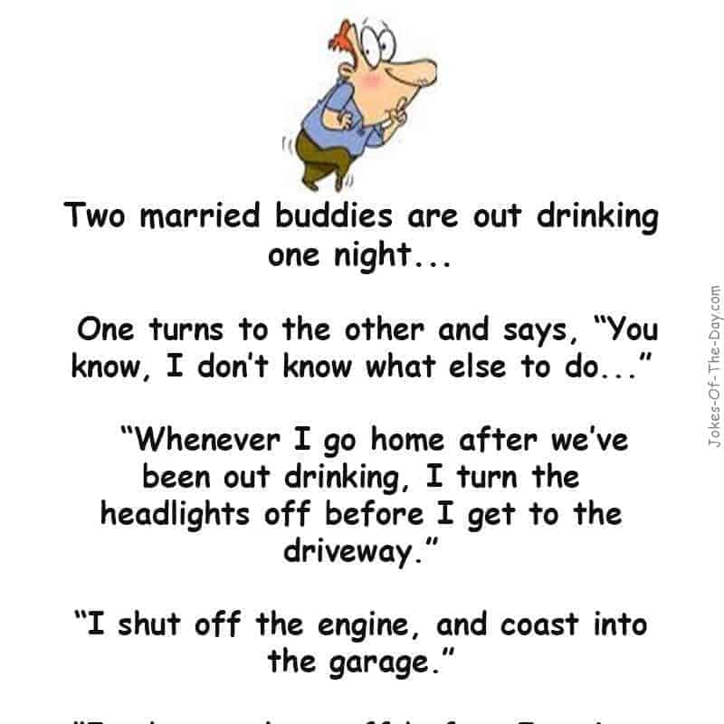 Man explains to his buddy how to avoid getting in trouble with his Wife after a late night out - Funny Joke