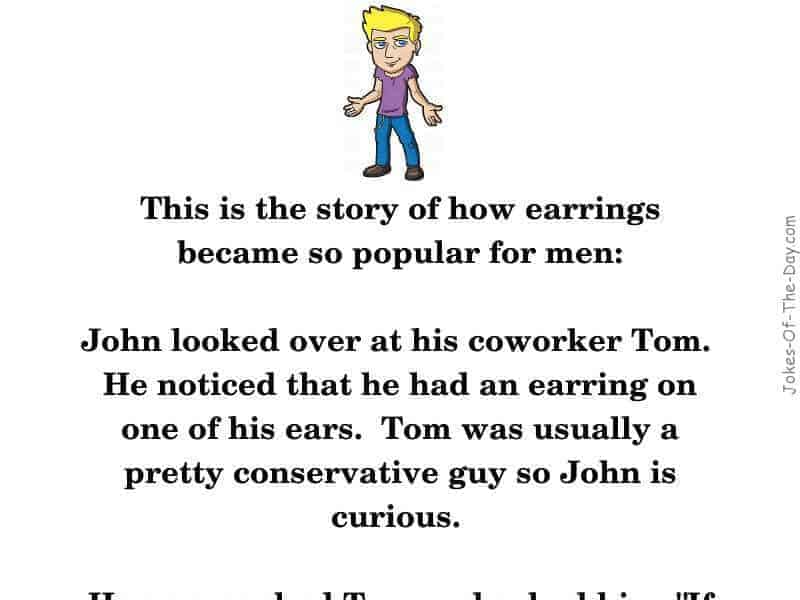 The story of how men came to wear earrings -funny joke