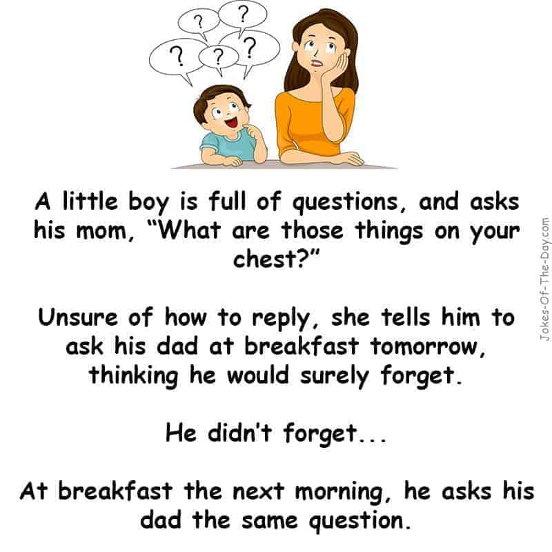 A little boy is full of questions and asks his mom about her breasts. His dad explains and uncovers a shocking secret - funny jokes