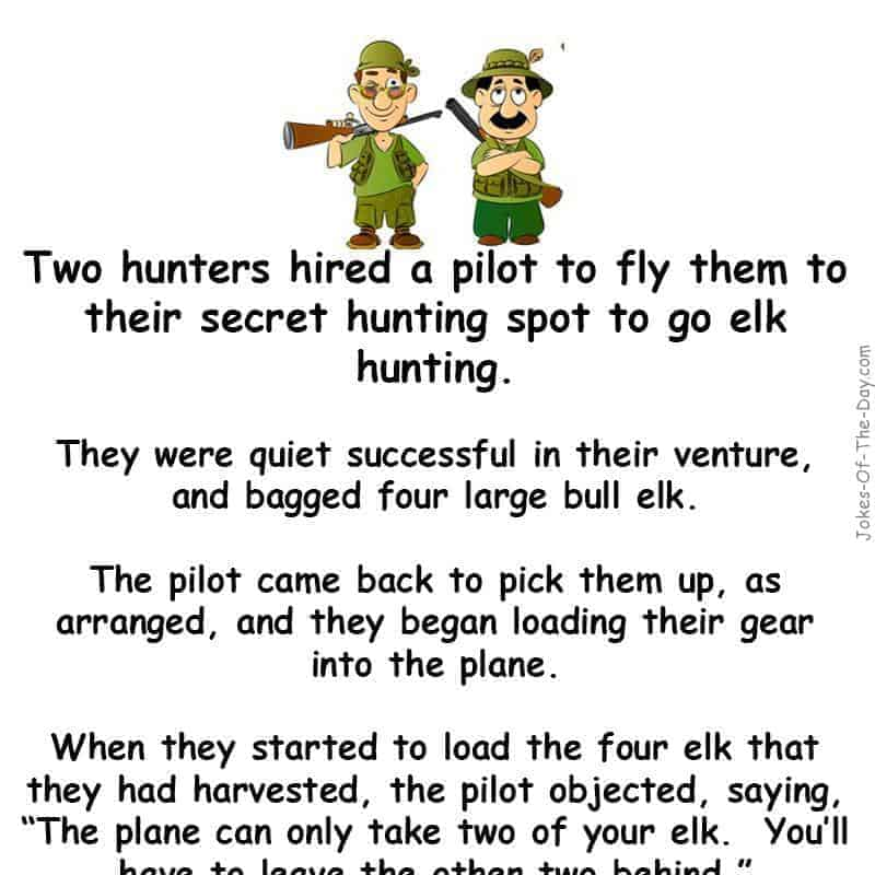 Two hunters go elk hunting and everything is going fine until the plane comes to pick them up. What happens next is hilarious... - funny joke