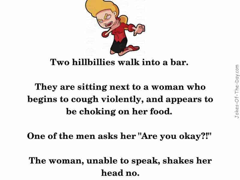Two hillbillies go to a bar and save a woman from choking -funny joke