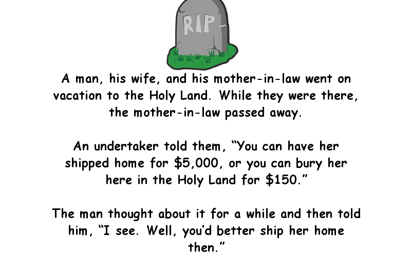 Man refuses to bury his mother-in-law in Jerusalem - Clean Funny Joke