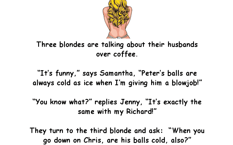 Three blondes are discussing their husbands - Adult Joke