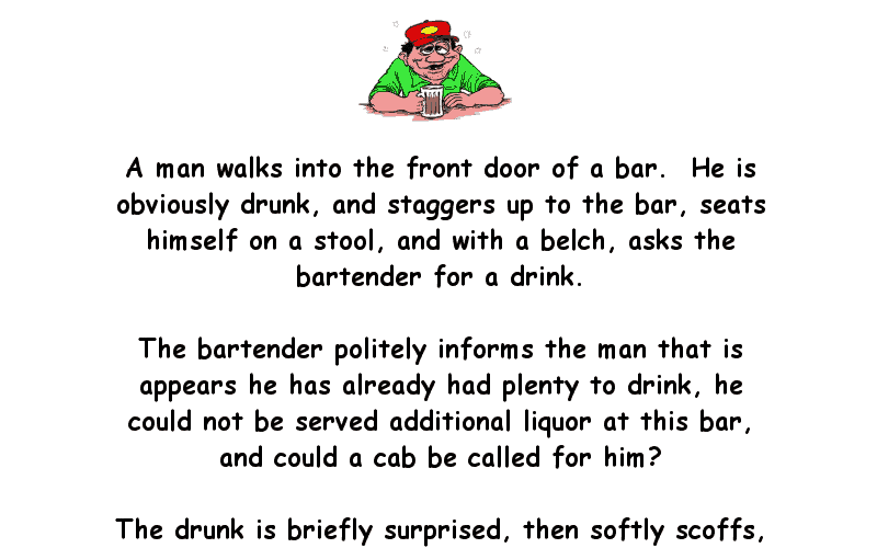 A Man Walks Into The Front Door Of A Bar Drunk Joke