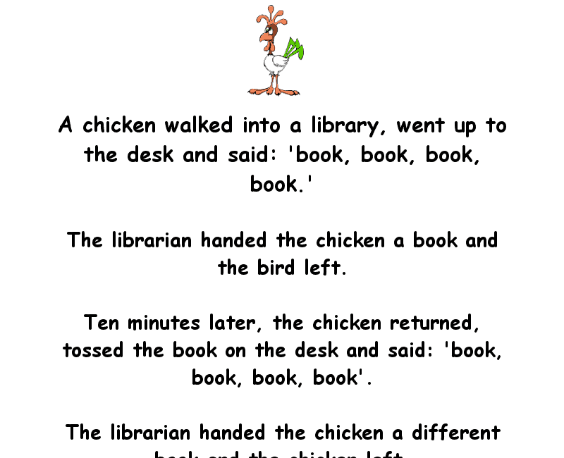 A chicken walked into a library - clean funny joke