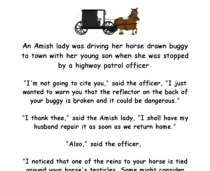 An amish lady driving her horse-drawn buggy is pulled over by the police - funny clean joke of the day