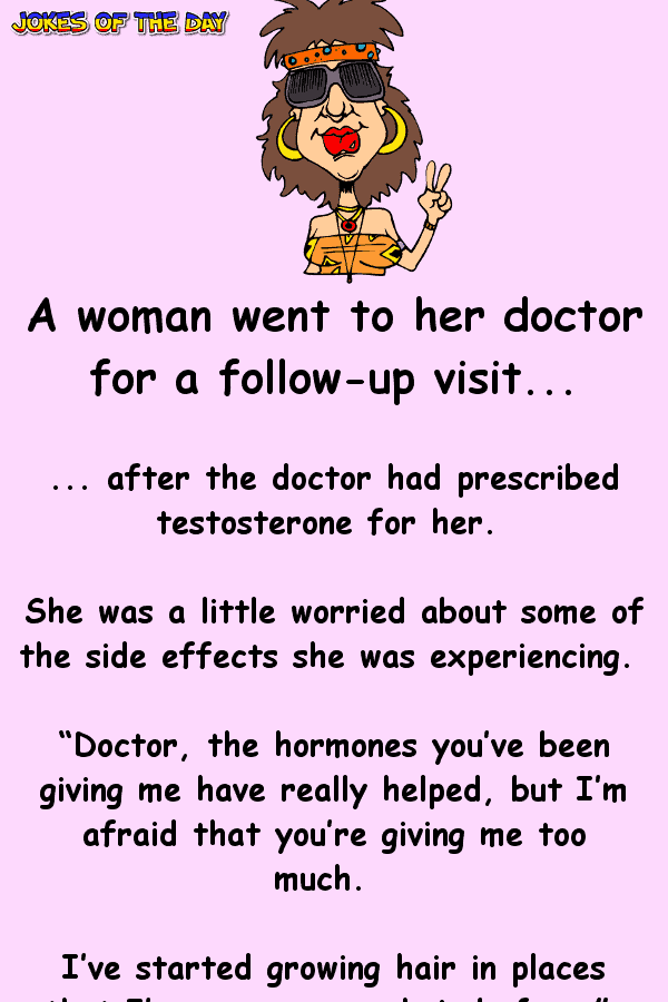 Funny Joke - A woman takes testosterone and has worrisome side-effects