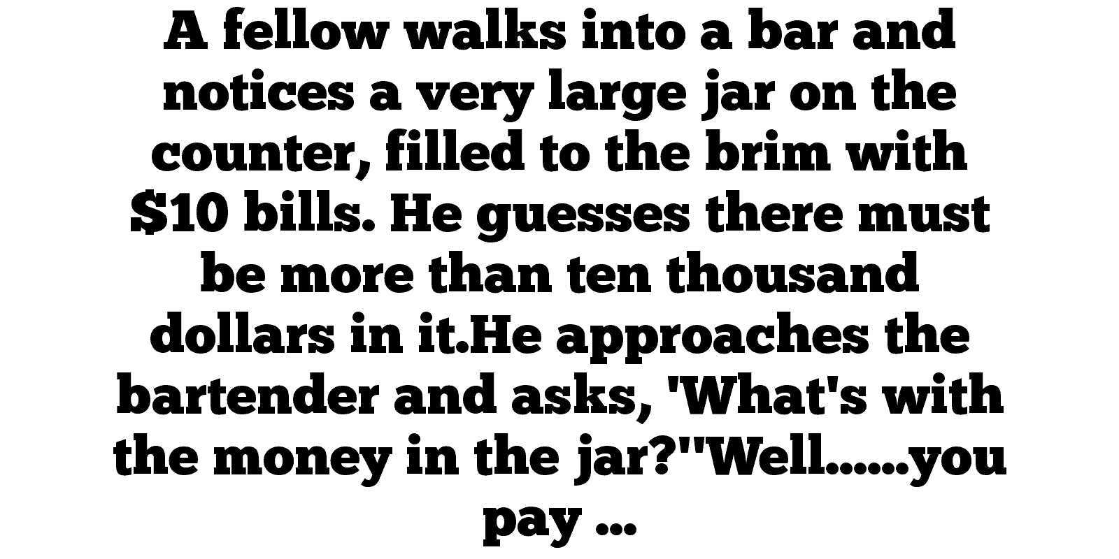 The Bartender Makes A Man A Bet