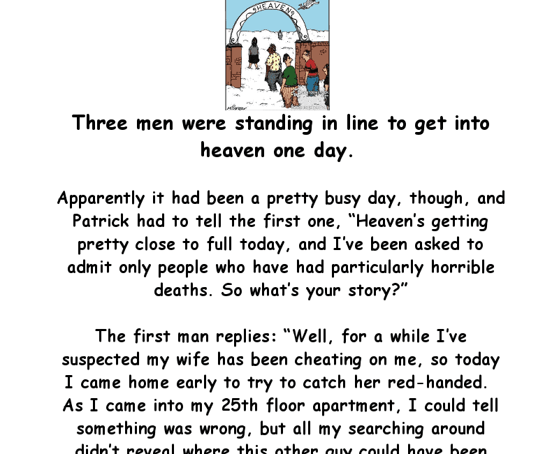 Three men are standing in-live to get into heaven