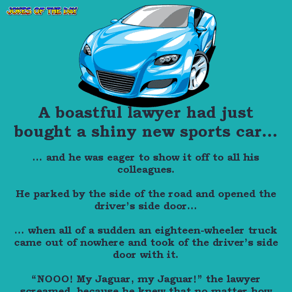 A boastful lawyer just bought a new jaguar - clean lawyer joke