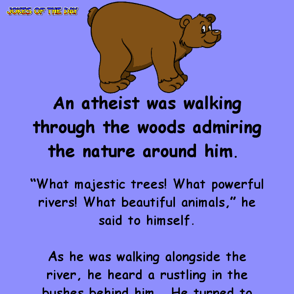 Funny joke about an atheist in the woods being chased by a bear