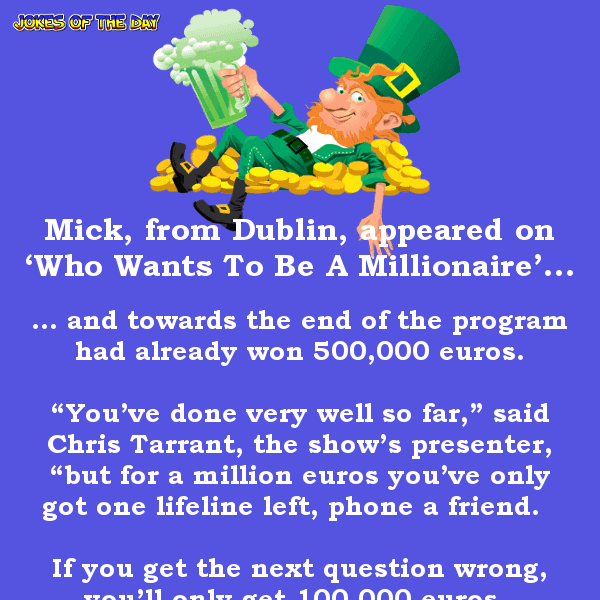Irish mick goes on who wants to be a millionaire - really funny clean joke of the day