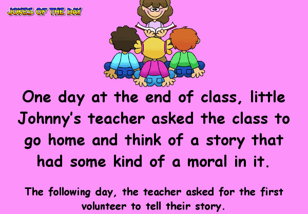 The teacher asks the class a question - little johnny answers