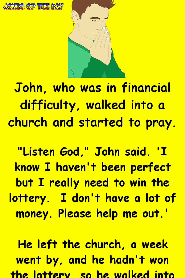 A man prays for a change of fortune - funny clean joke