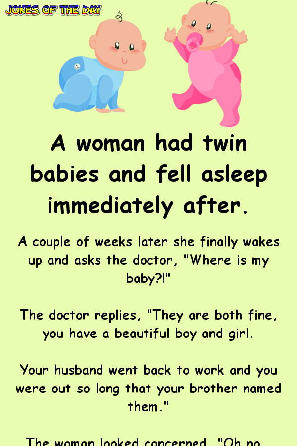 Clean Joke - This woman is shocked to find out she had twins, and her brother named them