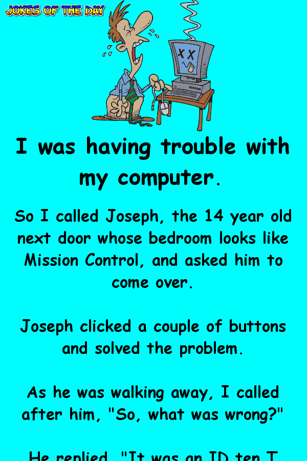 Funny Computer Joke - I was having trouble with my computer