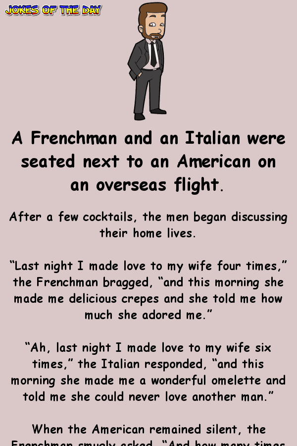 Funny Joke - A frenchman and an italian were discussing their love lives - and were shocked by what the american said