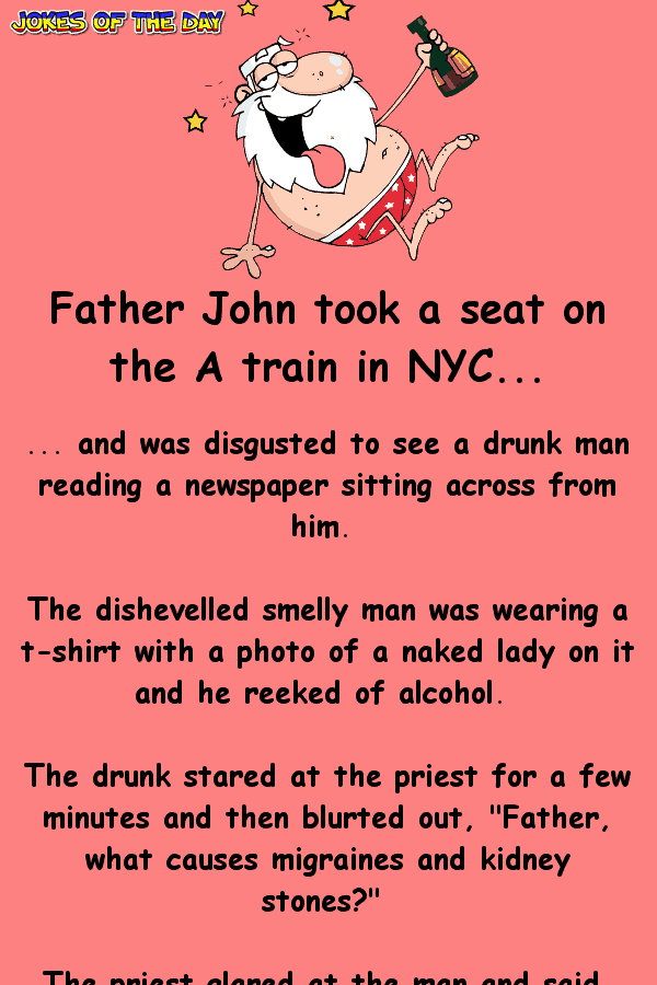 Funny Joke - The priest couldn't believe it when the drunk man said this