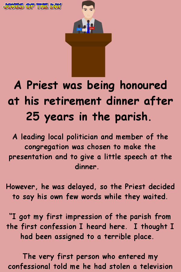 Funny Politician Joke - A Priest was being honoured at his retirement dinner