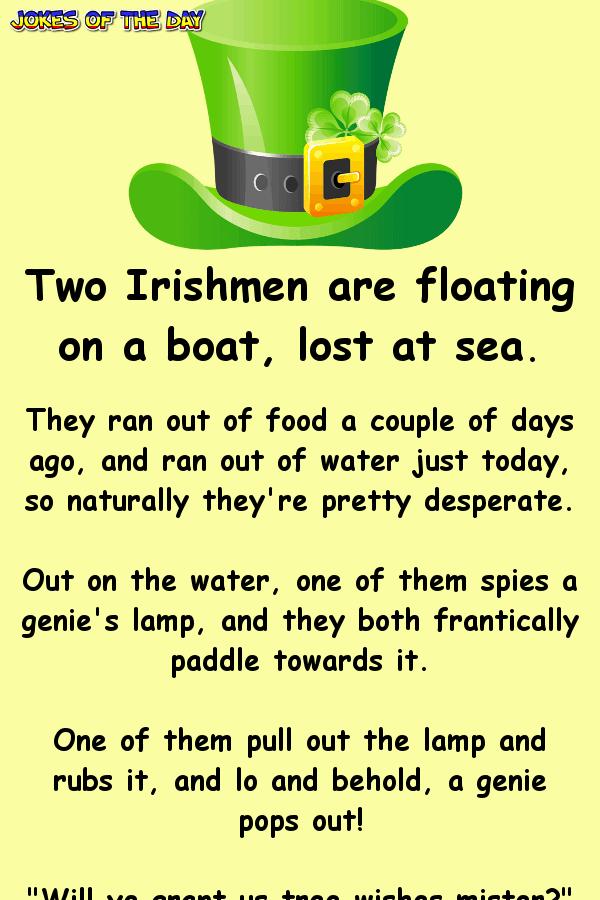 Two Irishmen Are Lost At Sea  Then This Happens  Jokes -3470