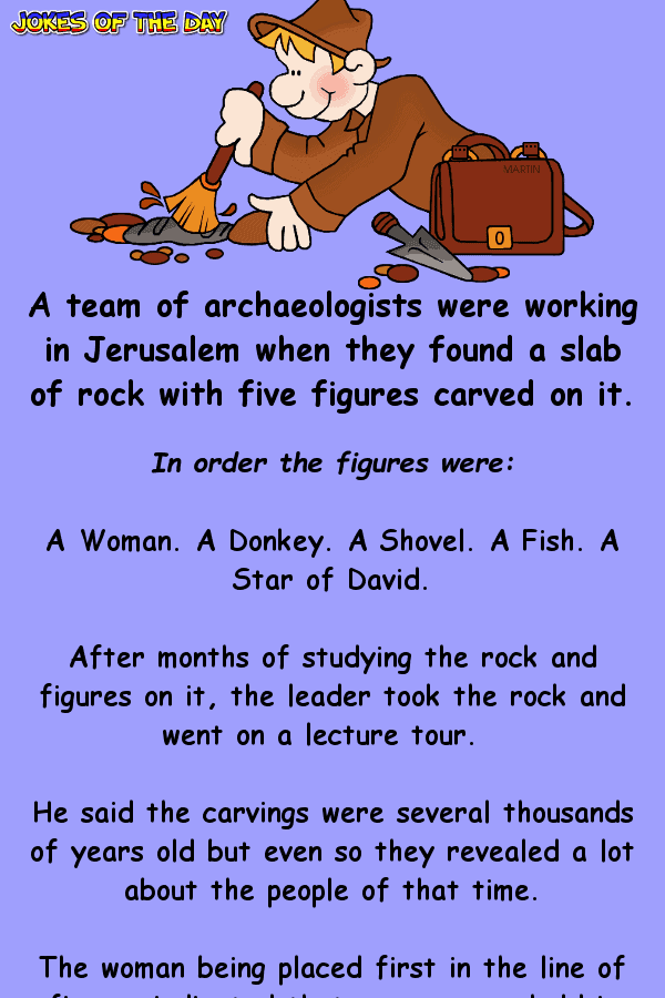 Funny Joke - A team of archaeologists were working in Jerusalem when they found a slab of rock with five figures carved on it