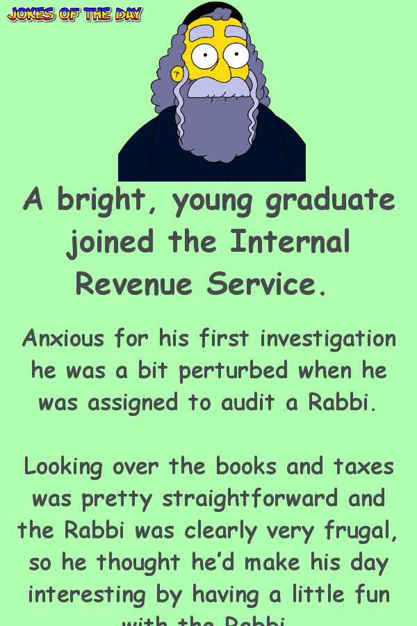 Funny Joke - An IRS officer tries to be smart with the Rabbi - much to his dismay