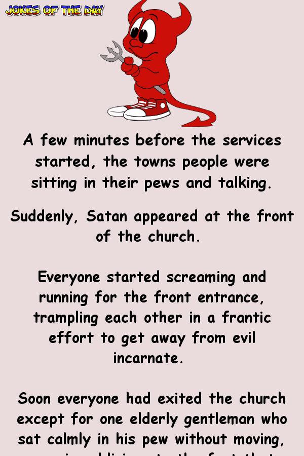 Funny Joke - The old man didn't flinch when the Devil arrived