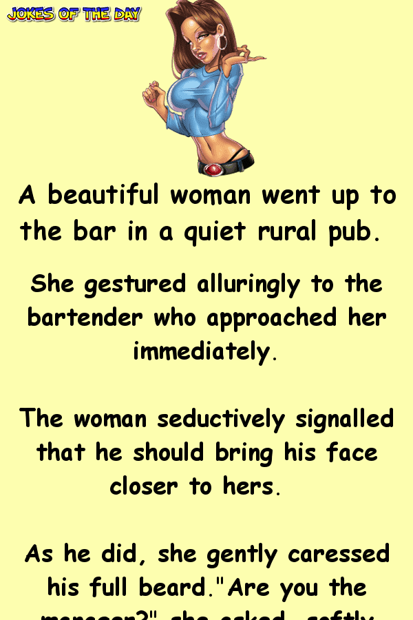 Funny Joke - The woman seductively signalled that he should bring his face closer to hers
