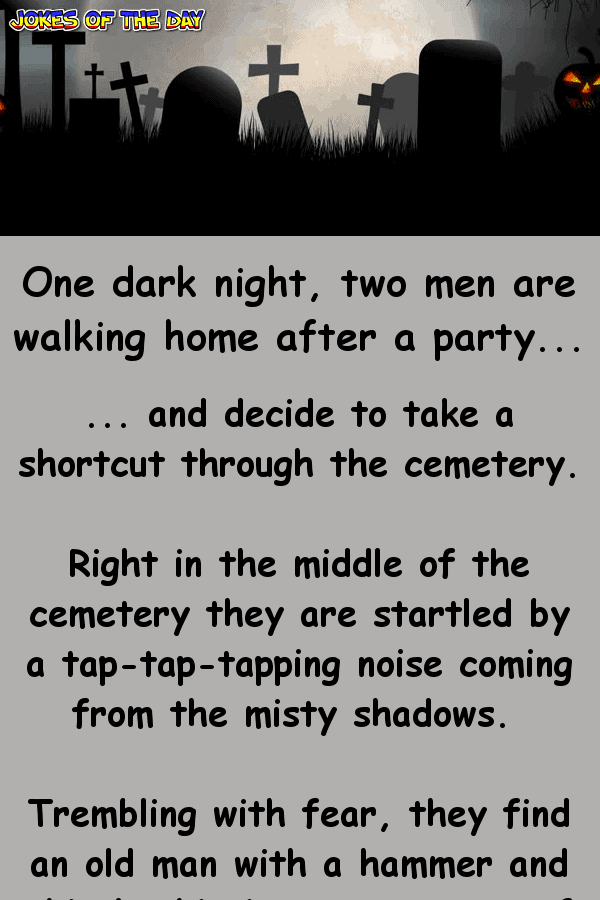 Funny Joke - Two men take a short cut through the cemetery late at night