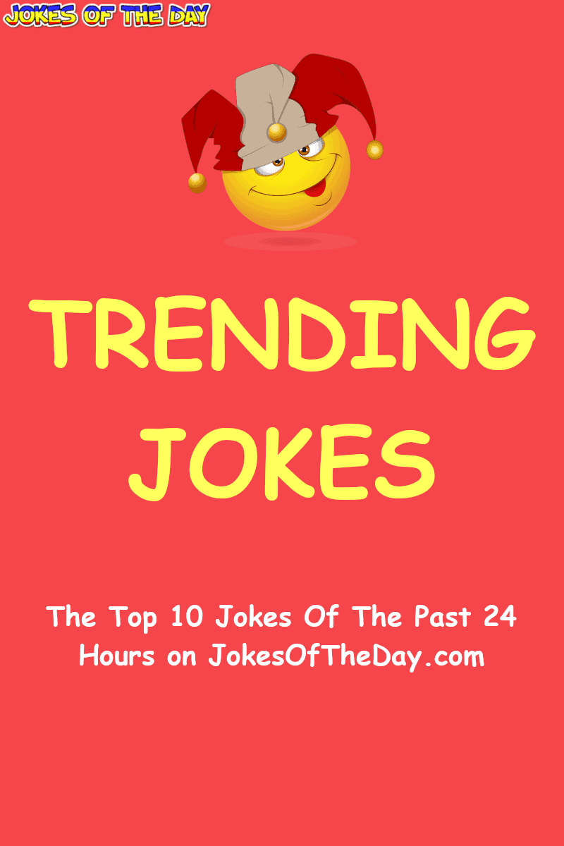 The Top 10 Jokes Of The Past 24 Hours on JokesOfTheDay.com