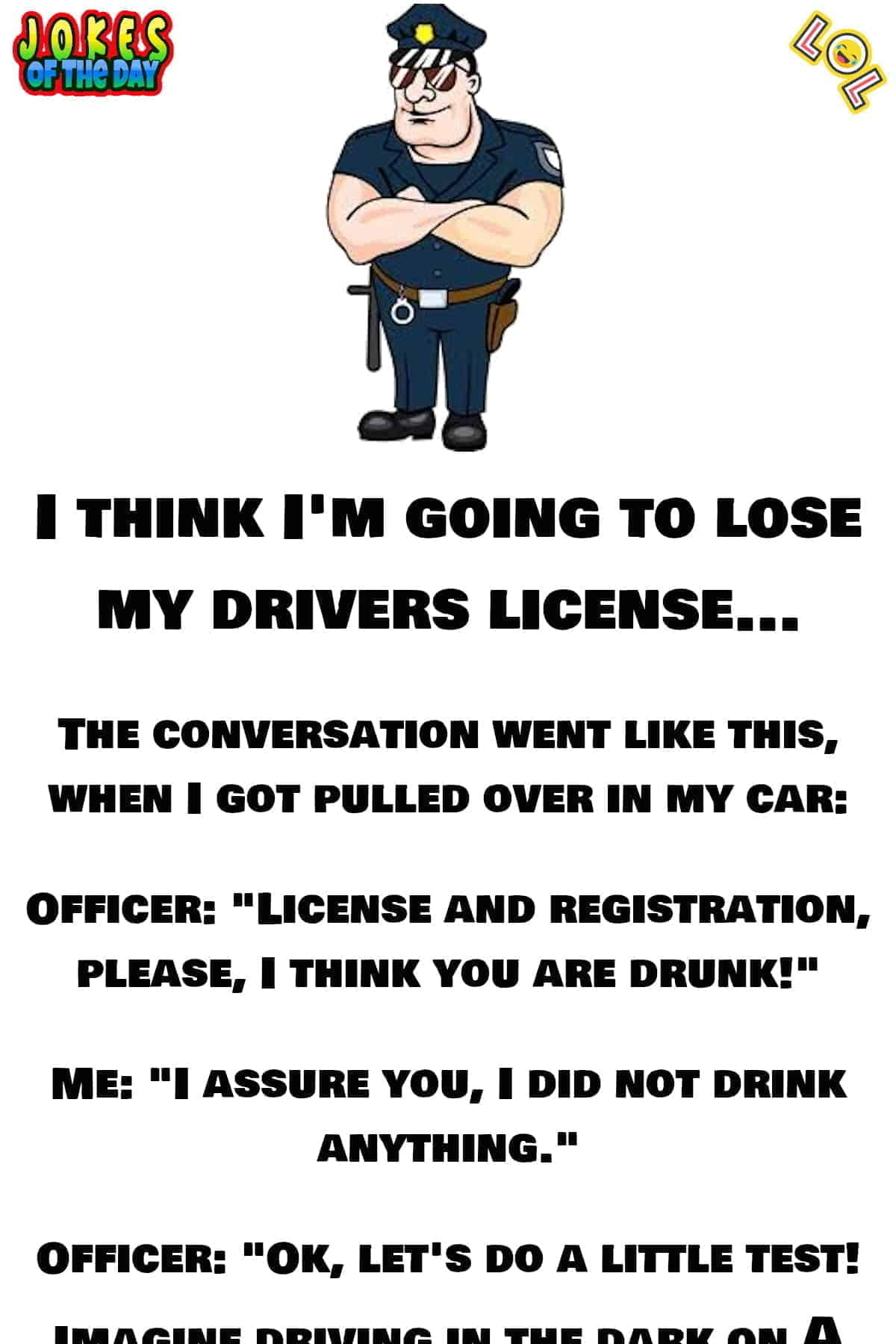 Funny - I think Im going to lose my drivers license