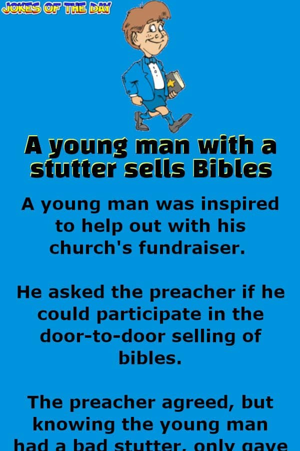 Jokesoftheday com - Funny Joke - A young man with a stutter sells Bibles