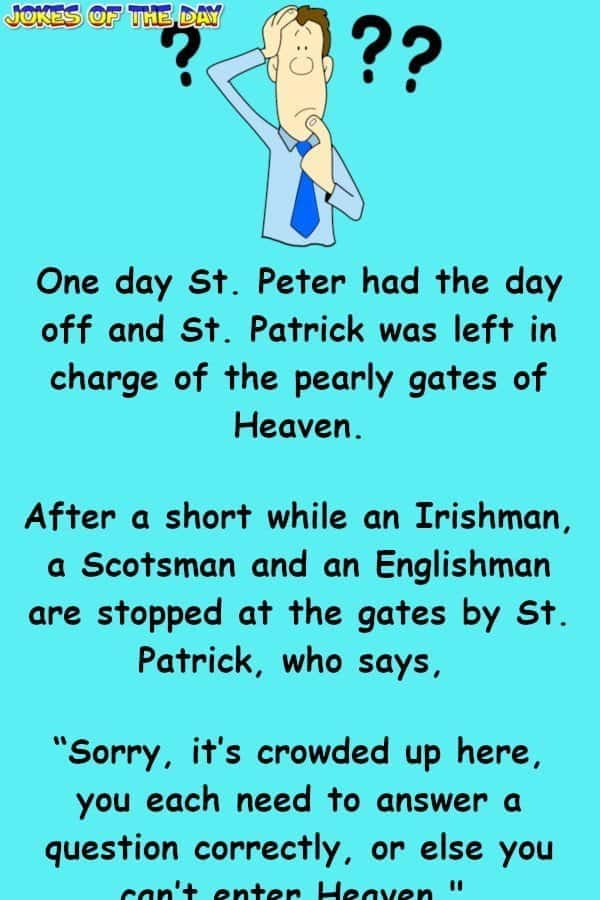 An Irishman, a Scotsman and an Englishman are stopped at the gates by St Patrick - Funny Joke - Jokesoftheday com