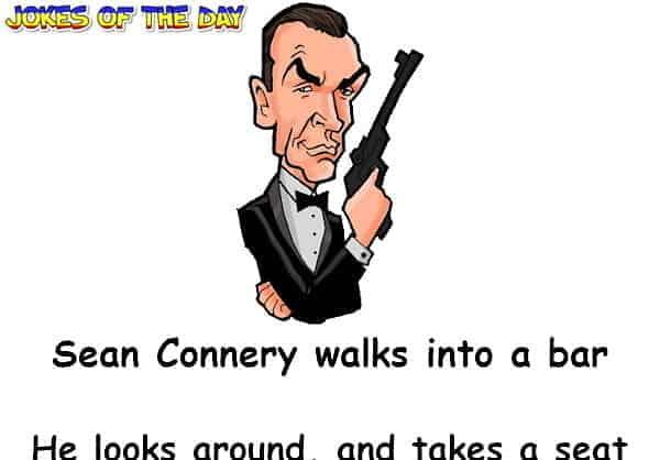 Sean Connery Walks Into A Bar - Dirty Humor - Jokesoftheday com